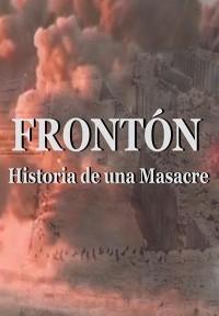 Frontón, historia de una masacre (ampliar imagen)