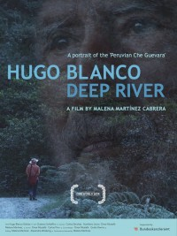 Hugo Blanco, río profundo (ampliar imagen)