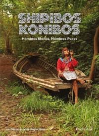 Shipibos Konibos: Hombres monos, hombres peces (ampliar imagen)